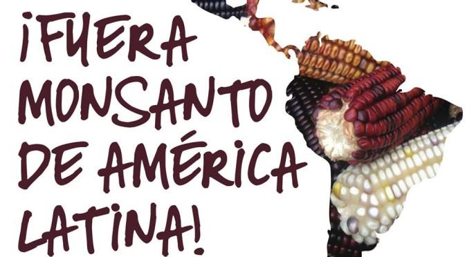 Fuera Monsanto de America Latina monsanto / Monsanto out of Latin America campaign