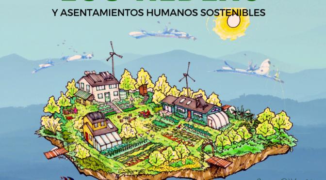 (Español) Certificación Internacional en Diseño de Eco Aldeas y asentamientos humanos sostenibles'. Del 7 al 21 de Diciembre en la Ecoaldea Huehuecoyotl en Tepoztlán, Morelos, México.